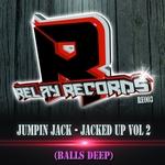 Jacked Up Vol 2 (Balls Deep)