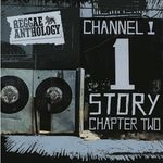 Reggae Anthology/The Channel One Story Chapter Two
