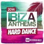 Ibiza Summer 2014 Anthems: Hard Dance