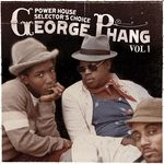George Phang: Power House Selector's Choice Vol  1