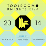 Toolroom Knights Ibiza 2014