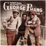 George Phang: Power House Selector's Choice Vol  2