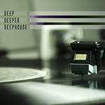 Deep Deeper Deephouse