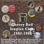 Cherry Red Singles Club: 1982 1983