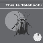 This Is Talahachi