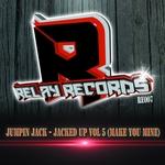 Jacked Up Vol 5 (Make You Mine)