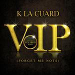 K LA CUARD - VIP (Front Cover)
