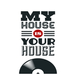 My House Is Your House House Music All Night Long