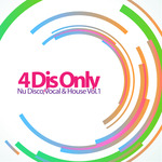 4 DJs Only: Nu Disco Vocal & House Vol 1