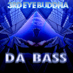 3RD EYE BUDDHA - Da Bass (Front Cover)