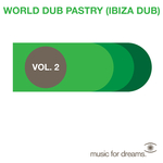 Music For Dreams Presents World Dub Pastry: Ibiza Dub Vol 2