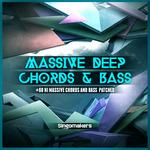 Massive Deep Chords & Bass (Sample Pack Massive Presets)
