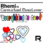 Everything Is Good: That's Why I Love You (remixes)