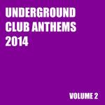 Underground Club Anthems 2014 Volume 2