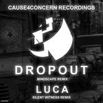Dropout (Mindscape Remix) / Luca (Silent Witness Remix)