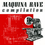 Maquina Rave Compilation