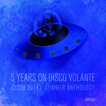 5 Years On Disco Volante 2009 2014: Summer Anthology