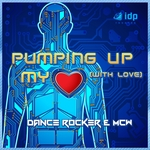 Pumping Up My Heart: With Love (remixes)