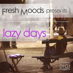 Fresh Moods Pres Lazy Days