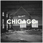 This Ain't Chicago - Good Vibes House Vol 5