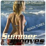 Summer Grooves Vol 2 (Deep House & Ibiza Chill Out Beach Tunes)