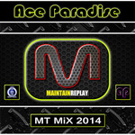 Ace Paradise - Maintain Replay (MT MiX 2014)