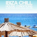 Ibiza Chill House Conditions (65 Deep House & Nu Lounge Selection)