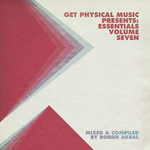 Get Physical Music Presents: Essentials Vol 7 (Mixed & Compiled By Robbie Akbal)