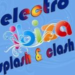 Ibiza Electro Splash/Clash Summer Fresh Electro House Punks