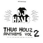 Thug Houz Anthems Vol 2: Addicted 2 Houz