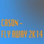 Fly Away 2K14