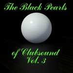 The Black Pearls Of Clubsound Vol 3