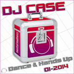DJ Case Dance & Hands Up 01-2014