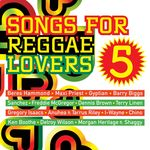 Songs For Reggae Lovers Vol  5