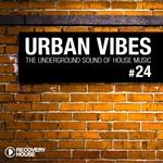 Urban Vibes: The Underground Sound Of House Music Vol 24