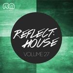 Reflect:House Vol 27