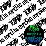 Rico Tubbs vs Infekto: The Passenger Singles