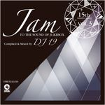 15th Anniversary Vol 3: Jam To The Sound Of Jukebox (Compiled & Mixed By DJ 19)