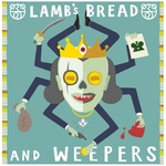 Lamb's Bread & Weepers