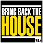 Bring Back The House Vol 2