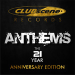 Clubscene Records The Anthems (21 Years, Anniversary Edition)
