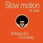 Slow Motion (Melodic Dubstep)