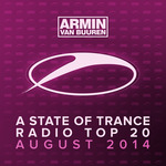 Armin Van Buuren: A State Of Trance Radio Top 20 (August 2014)