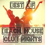 Best Of Beach House Club Nights