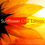 Sunflower Chill Edition (Happy Chill Beach Cafe & Bar Lounge Music)