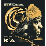 Marshall Allen Presents Sun Ra & His Arkestra: In The Orbit Of Ra