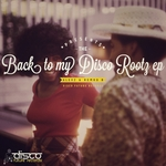 Back To My DISCO Rootz EP