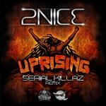 Uprising (Serial Killaz remixes)