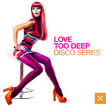 Love Too Deep: Disco Series
