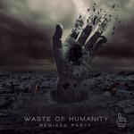 Waste Of Humanity Part 1 (remixes)